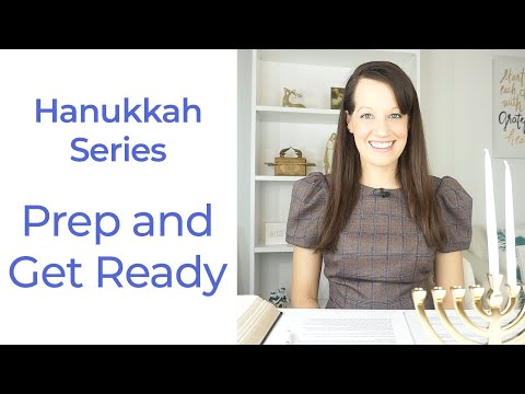 Hanukkah Series- Prep and Get Ready to receive from God!