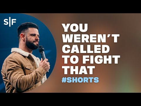 You Weren't Called To Fight That #Shorts  Steven Furtick