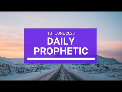 Daily Prophetic 1 June 2020 7 of 7
