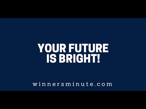 Your Future Is Bright!  The Winner's Minute With Mac Hammond
