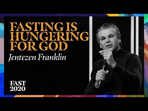 Fasting Is Hungering For God  #Fast2020  Pastor Jentezen Franklin