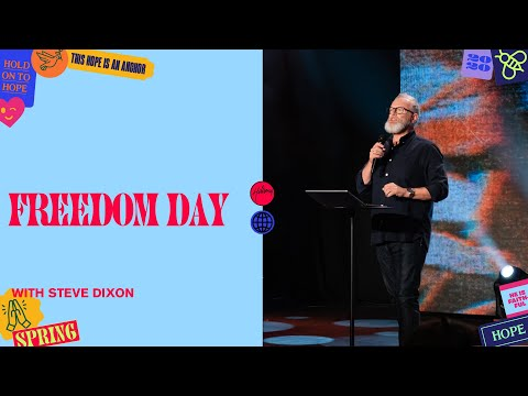 Freedom Day  Steve Dixon  Hillsong Church Online