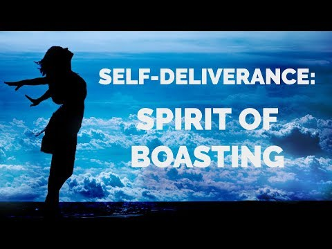 Deliverance from the Spirit of Boasting  Self-Deliverance Prayers