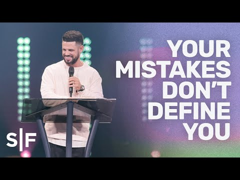 Your Mistakes Don't Define You  Pastor Steven Furtick