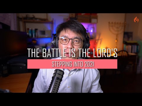 2&3 January 2021 Sermon: The Battle is the Lord's
