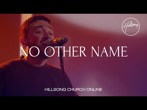 No Other Name (Church Online) - Hillsong Worship