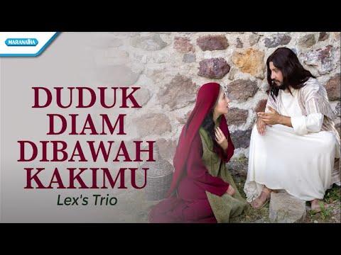 Duduk Diam Dibawah KakiMu - Lex's Trio (with lyric)