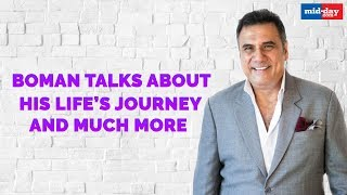 Boman Irani Talks About His Life's Journey And Much More