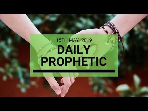 Daily Prophetic Message 15 May 2019