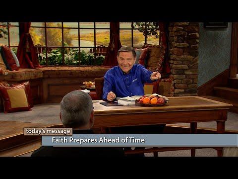 Faith Prepares Ahead of Time