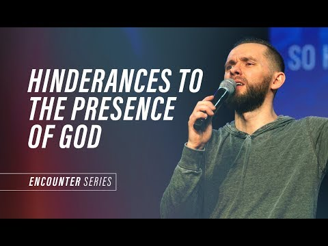 Hinderance to the Presence of God