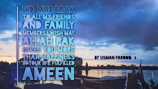 Eid Mubarak To All Muslim Brothers And My Friends And Family Members |