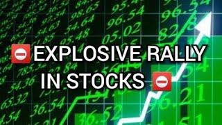 ⛔Explosive Rally in Stocks ⛔