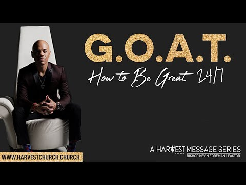 I Get To Be Great - Bishop Kevin Foreman