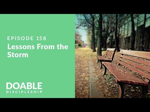 Episode 158 Lessons From the Storm