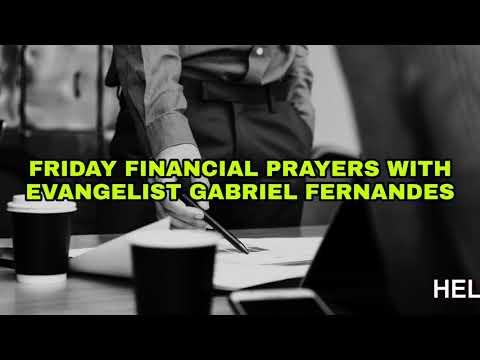 GODS WILL AND FINANCIAL ABUNDANCE, Friday Financial Prayers with Ev. Gabriel Fernandes