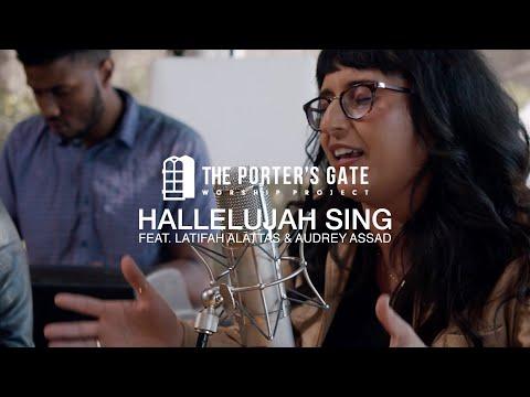 The Porter's Gate - Hallelujah Sing (feat. Latifah Alattas & Audrey Assad) (Official Live Video)