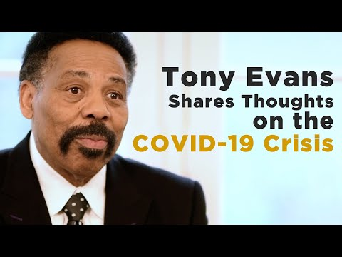 Tony Evans Shares Some Thoughts on the Covid-19 Crisis