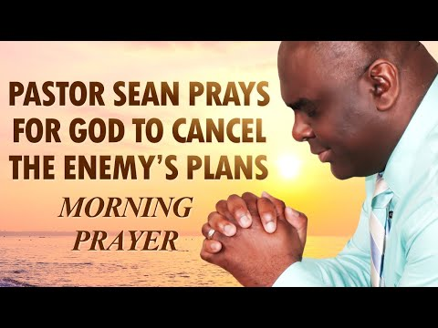 PUT GOD FIRST AND START YOUR DAY WITH THIS POWERFUL EARLY MORNING PRAYER TO STOP SATANS PLANS
