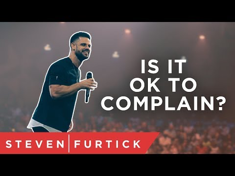 Is it ok to complain? Pastor Steven Furtick