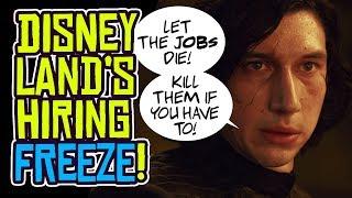 Disney's HIRING FREEZE in Disneyland Because of Star Wars GALAXY'S EDGE?!