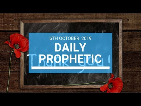Daily Prophetic 6 October 2019   Word 8