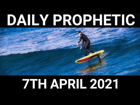 Daily Prophetic 7 April 2021 1 of 7