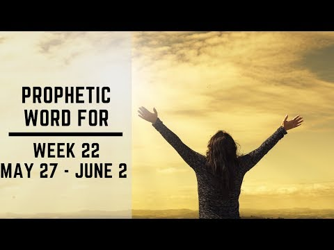 Prophetic Word for this week   27 May