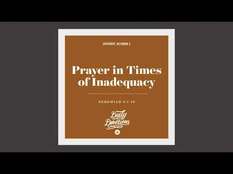 Prayer in Times of Inadequacy - Daily Devotion