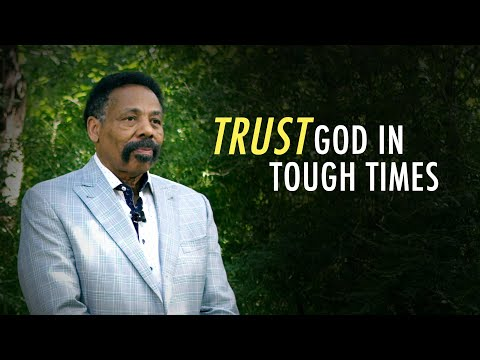 How to Trust God in Tough Times