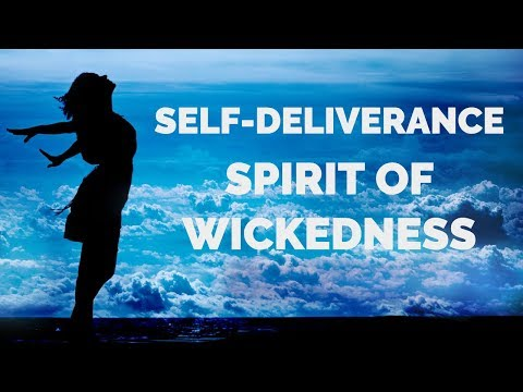 Deliverance from the Spirit of Wickedness  Self-Deliverance Prayers