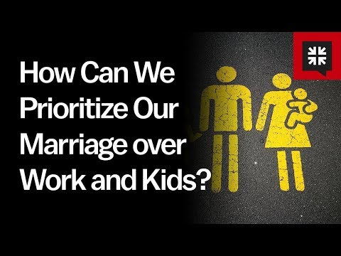 How Can We Prioritize Our Marriage over Work and Kids? // Ask Pastor John
