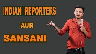 INDIAN REPORTERS & SANSANI || OPEN MIC || STANDUP COMEDY || Rahul Rajput