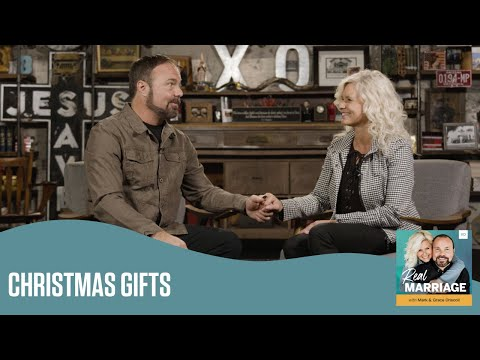Christmas Gifts  The Real Marriage Podcast  Mark and Grace Driscoll