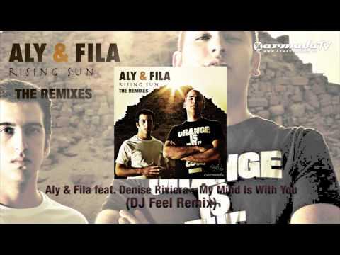 Aly & Fila feat. Denise Riviera - My Mind is With You (DJ Feel Remix) - armadamusic