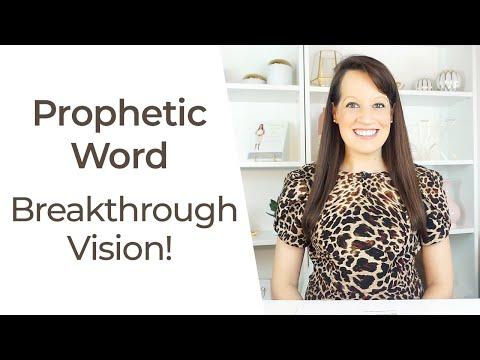 Prophetic Word: Breakthrough Vision