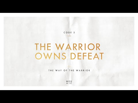 CODE 5: THE WARRIOR OWNS DEFEAT  The Way of the Warrior - Erwin Raphael McManus