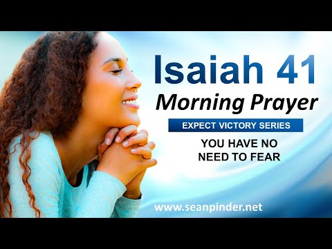 You Have NO NEED to FEAR - Morning Prayer