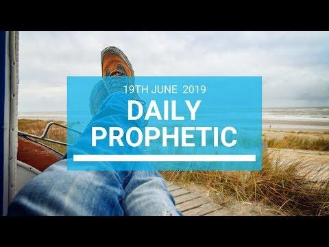 Daily Prophetic 19 June 2019 Word 1