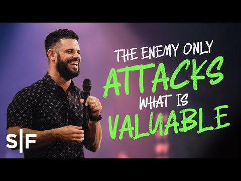 The Enemy Only Attacks Whats Valuable  Steven Furtick