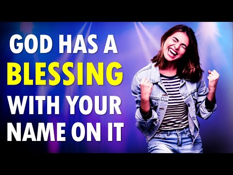 God Has a BLESSING with Your Name on It