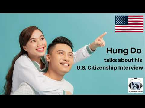 Hung Do talks about his U.S. Citizenship Interview