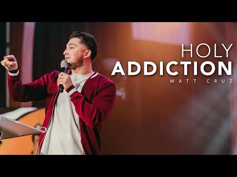 Holy Addiction - Being Addicted to Jesus  Matt Cruz