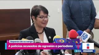 Separan de su cargo a policías acusados de agresión a periodista en Morelia | Yuriria Sierra