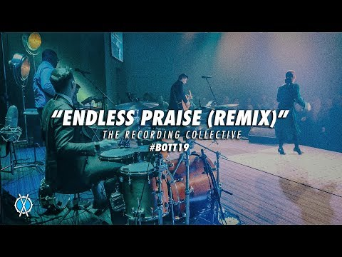 Endless Praise (Remix) // The Recording Collective // #BOTT19