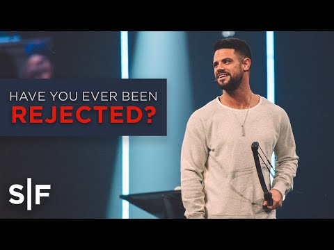 Have You Ever Been Rejected?  Steven Furtick