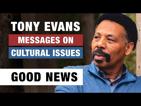 The Freedom of Good News - Tony Evans - Messages on Cultural Issues