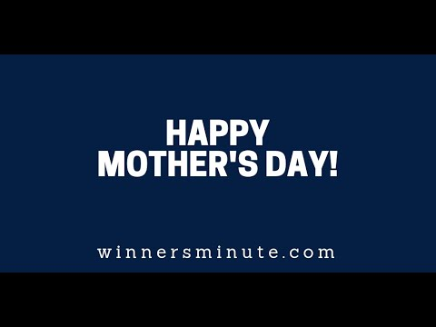 Happy Mother's Day!  The Winner's Minute With Mac Hammond