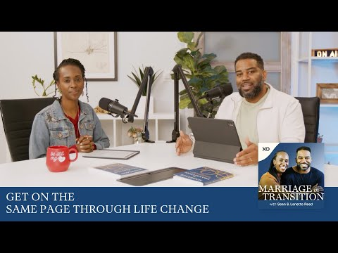 Get on the Same Page Through Life Change The Marriage in Transition Podcast  Sean and Lanette Reed