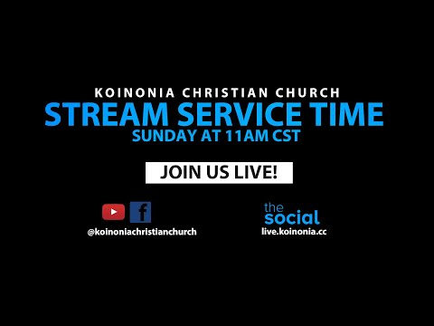 Sunday Morning Service - Koinonia Christian Church - Dr. Ronnie Goines